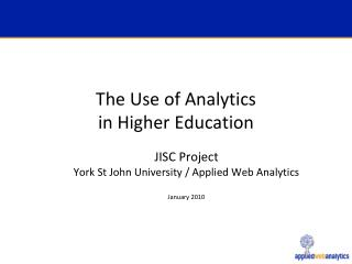 The Use of Analytics  in Higher Education