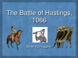 The Battle of Hastings, 1066