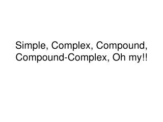 Simple, Complex, Compound, Compound-Complex, Oh my!!