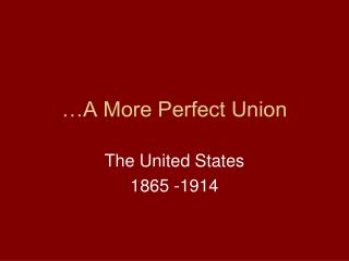 …A More Perfect Union