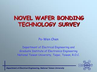 NOVEL WAFER BONDING TECHNOLOGY SURVEY