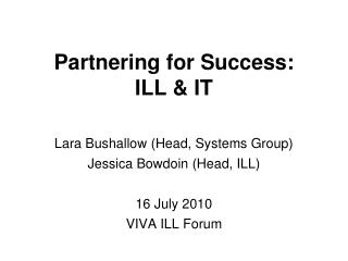 Partnering for Success:  ILL & IT
