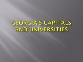 Georgia's Capitals and Universities