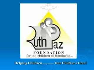 Helping Children………… One Child at a time!