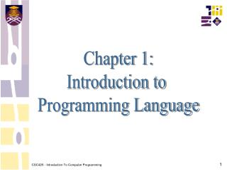 Chapter 1: Introduction to  Programming Language