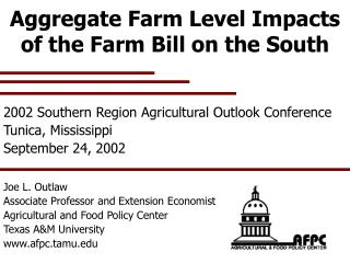 A ggregate Farm Level Impacts of the Farm Bill on the South