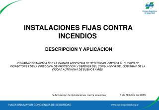 INSTALACIONES FIJAS CONTRA INCENDIOS DESCRIPCION Y APLICACION