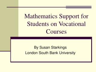 Mathematics Support for Students on Vocational Courses