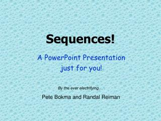 Sequences!