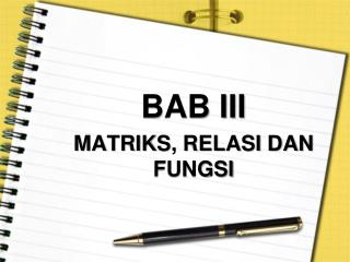 BAB III MATRIKS , RELASI DAN  FUNGSI