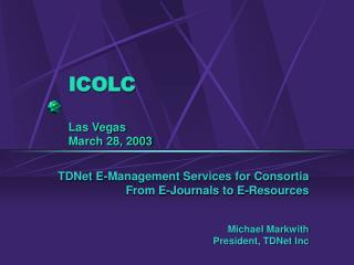 ICOLC Las Vegas March 28, 2003