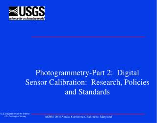 Photogrammetry-Part 2:  Digital Sensor Calibration:  Research, Policies and Standards