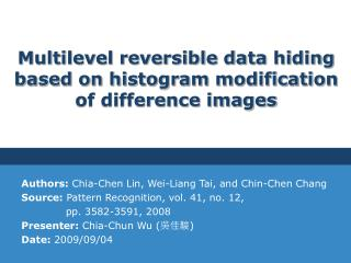 Multilevel reversible data hiding based on histogram modification of difference images