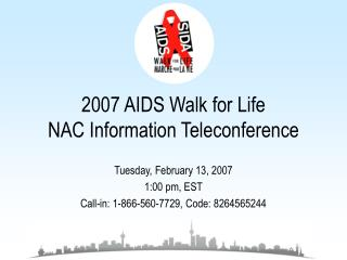 2007 AIDS Walk for Life NAC Information Teleconference