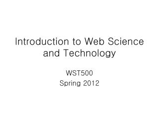 Introduction to Web Science and Technology