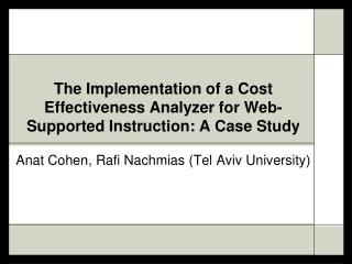 The Implementation of a Cost Effectiveness Analyzer for Web-Supported Instruction: A Case Study