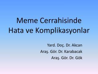 Meme Cerrahisinde Hata ve Komplikasyonlar