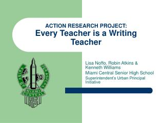 ACTION RESEARCH PROJECT: Every Teacher is a Writing Teacher