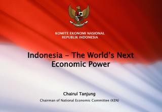 Indonesia - The World's Next Economic Power