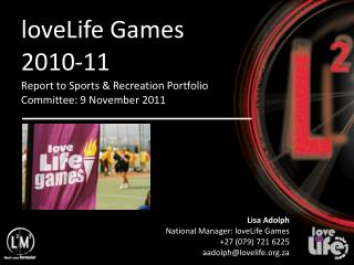 loveLife Games 2010-11 Report to Sports & Recreation Portfolio Committee: 9 November 2011