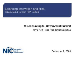Wisconsin Digital Government Summit Chris Neff – Vice President of Marketing December 2, 2008
