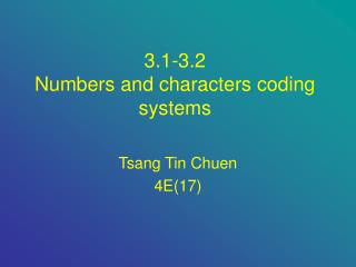 3.1-3.2 Numbers and characters coding systems