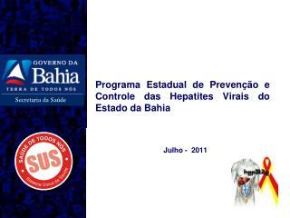 Programa Estadual de Prevenção e Controle das Hepatites Virais do Estado da Bahia