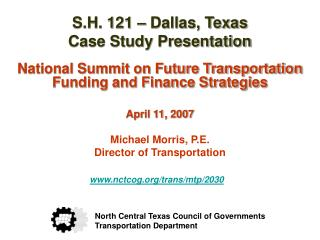 S.H. 121 – Dallas, Texas Case Study Presentation