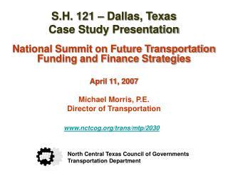 S.H. 121 – Dallas, Texas Case Study Presentation