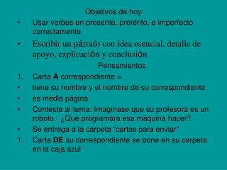 Objetivos de hoy: Usar verbos en presente, pret ér i to, e imperfecto correctamente