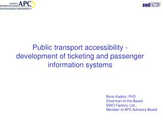 Public transport accessibility  -development  of ticketing and passenger information systems