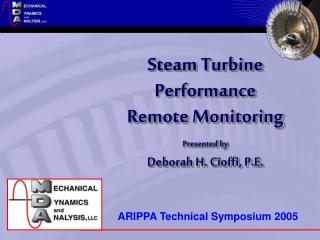 Steam Turbine Performance  Remote Monitoring Presented by Deborah H. Cioffi, P.E.