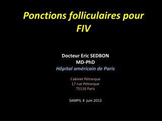 Ponctions folliculaires pour FIV