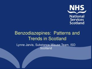 Benzodiazepines:  Patterns and Trends in Scotland