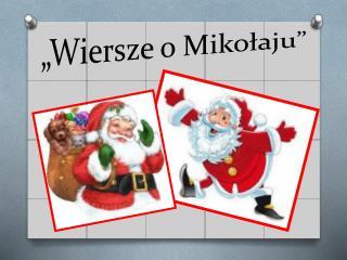 """""""Wiersze o Mikołaju"""""""
