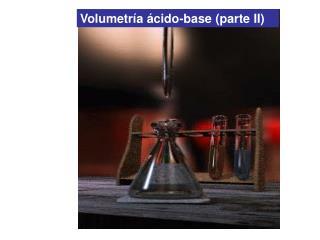 Volumetr�a �cido-base (parte II)