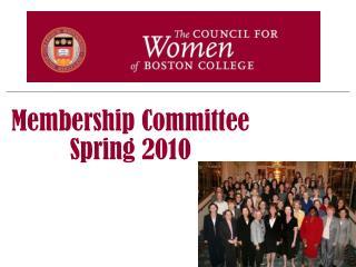 Membership Committee Spring 2010