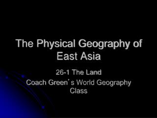 The Physical Geography of East Asia