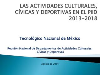 LAS ACTIVIDADES CULTURALES, C�VICAS Y DEPORTIVAS EN EL PIID  2013-2018