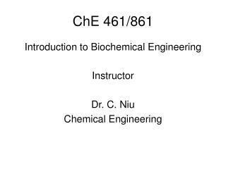 ChE 461/861