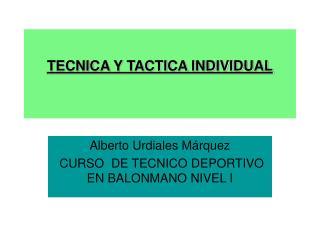 TECNICA Y TACTICA INDIVIDUAL