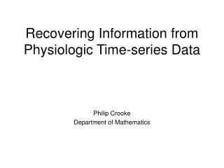 Recovering Information from Physiologic Time-series Data