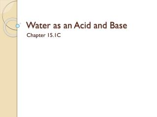 Water as an Acid and Base