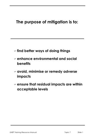 The purpose of mitigation is to: