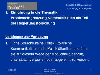 Einführung in die Thematik: Problemeingrenzung Kommunikation als Teil der Regierungsforschung