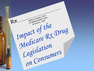 Impact of the  Medicare Rx Drug Legislation on Consumers