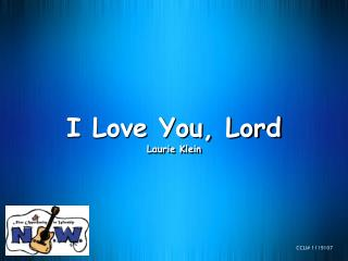 I Love You, Lord Laurie Klein