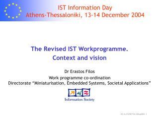 IST Information Day Athens-Thessaloniki, 13-14 December 2004