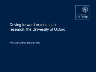 Driving forward excellence in research: the University of Oxford