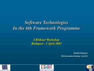Software Technologies In the 6th Framework Programme CBSEnet Workshop Budapest , 3 April 2003